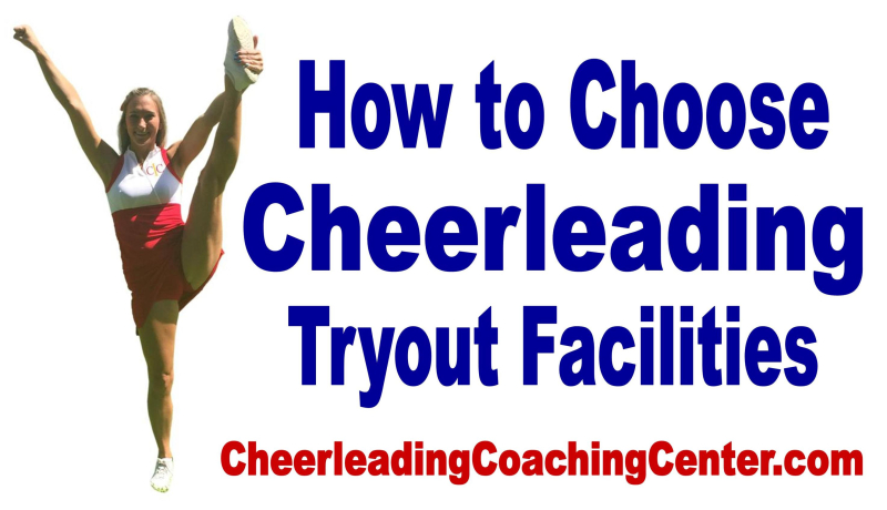Cheerleading Tryouts How to Choose Facilities