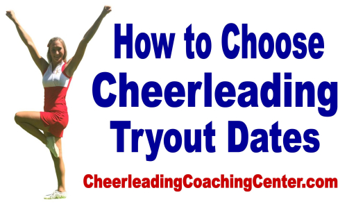 Cheerleading Tryouts How to Choose a Date