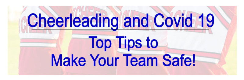Cheerleading and Covid 19 Top Tips to Help your Seasoan to be Successful and Safe!
